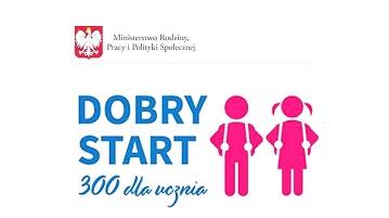 """Program """"Dobry Start"""" – 300 zł na każde dziecko uczące się w szkole."""
